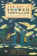 The Day It Snowed Tortillas / El Dma Que Nevs Tortillas: Folk Tales Retold by Joe Hayes Cover