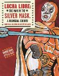 Lucha Libre The Man in the Silver Mask A Bilingual Cuento