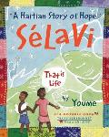 Selavi That Is Life A Haitian Story of Hope