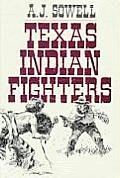 Texas Indian Fighters: Early Settlers and Indian Fighters of Southwest Texas Cover