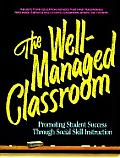 The Well-Managed Classroom: Promoting Student Success Through Social Skill Instruction