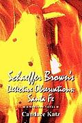 Schaeffer Brown's Detective Observations: Santa Fe