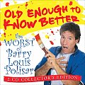 Old Enough to Know Better: The Worst of Barry Louis Polisar