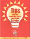 Tips: Ideas for Secondary School Librarians and Technology Specialists, 2nd Edition