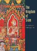 The Kingdom of Siam: The Art of Central Thailand, 1350-1800
