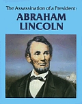 Abraham Lincoln: The Assassination of a President