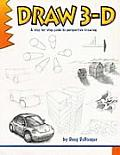 Draw 3 D A Step By Step Guide to Perspective Drawing