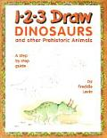1-2-3 Draw Dinosaurs: And Other Prehistoric Animals (1-2-3 Draw)