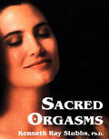 Sacred Orgasms: Teachings from the Heart, Vol. 3