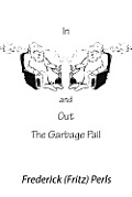 In &amp; Out the Garbage Pail