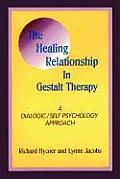 The Healing Relationship in Gestalt Therapy: A Dialogic