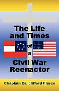 The Life and Times of a Civil War Reenactor Cover
