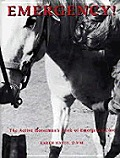 Emergency!: The Active Horseman's Book of Emergency Care