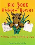 The Big Book of Hidden Horses: Puzzles, Quizzes, Trivia and More
