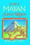 Secrets Of Mayan Science Religion