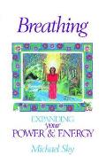 Breathing: Expanding Your Power and Energy Cover