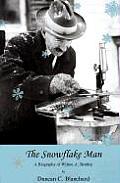 The Snowflake Man: A Biography of Wilson A. Bentley