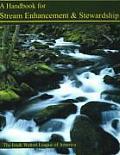 A Handbook for Stream Enhancement & Stewardship