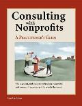 Consulting with Nonprofits: A Practitioner's Guide