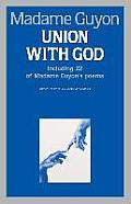 Union with God Including 22 of Madame Guyons Poems