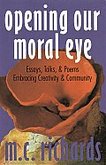 Opening Our Moral Eye Essays Talks & Poe