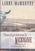 Sacagawea's Nickname: Essays on the American West (Lewis & Clark Expedition) Cover