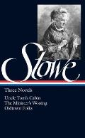 Stowe: Three Novels (Library of America) Cover