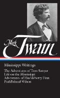 Mississippi Writings: The Adventures of Tom Sawyer, Life on the Mississippi, Adventures of Huckleberry Finn, Pudd'nhead Wilson Cover