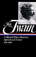 Mark Twain: Collected Tales, Sketches, Speeches, and Essays 1852-1890