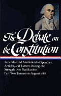 Library of America #0062: The Debate on the Constitution: Part 2: January to August 1788