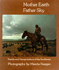 Mother Earth, Father Sky: Pueblo and Navajo Indians of the Southwest