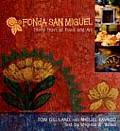 Fonda San Miguel Thirty Years of Food & Art