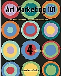 Art Marketing 101 An Artists Guide to Creating a Successful Business