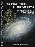Four Faces of the Universe An Integrated View of the Cosmos
