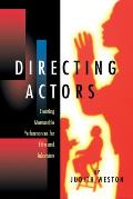 Directing Actors Creating Memorable Performances for Film & Television