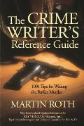 Crime Writers Reference Guide 1001 Tips for Writing the Perfect Murder