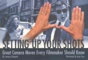 Setting Up Your Shots : Great Camera Moves Every Filmmaker Should Know (99 - Old Edition)