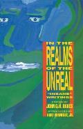 "In the Realms of the Unreal: ""Insane"" Writings Cover"