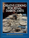 Cleveland Clinic Foundation Creative Cooking for Renal Diabetic Diets