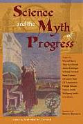 Science and the Myth of Progress (Perennial Philosophy Series) Cover