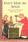 Every Man an Artist Readings in the Traditional Philosophy of Art
