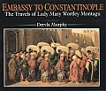 Embassy To Constantinople The Travels
