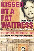 Kissed by a Fat Waitress New Poems
