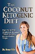 Coconut Ketogenic Diet Supercharge Your Metabolism Revitalize Thyroid Function & Lose Excess Weight