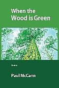When the Wood Is Green