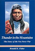 Thunder In The Mountains Nez Perce War