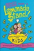 Better Than a Lemonade Stand!: Small Business Ideas for Kids (Kid's Books by Kids Series)