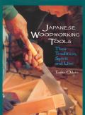 Japanese Woodworking Tools Their Tradition Spirit & Use