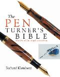 Pen Turner's Bible: The Art of Creating Custom Pens