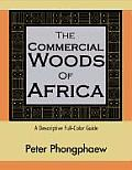 The Commercial Woods of Africa: A Descriptive Full-Color Guide